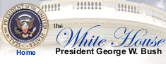 Welcome to the White House. You may click the graphic to return to the White House home page.