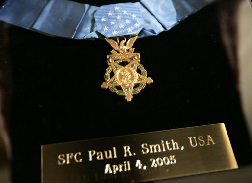 The Medal of Honor for Sgt. 1st Class Paul Smith. Awarded posthumously Monday, April 4, 2005, during ceremonies at the White House.White House photo by Paul Morse