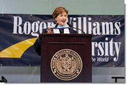 "Mrs. Laura Bush delivers the commencement speech on Saturday, May 20, 2006, to Roger Williams University's graduating class of 2006, in Bristol, Rhode Island. In her remark, Mrs. Bush recognized Nadima Sahar, Arezo Kohistani and Mahbooba Babrakzai, the first graduates of the Initiative to Educate Afghan Women at Roger Williams University: ""American women know that Afghanistan's future success requires widespread education among Afghans. By educating promising young Afghan women in American colleges, the Initiative is making sure Afghanistan's future leaders will extend the freedom and opportunity of their new democracy to all Afghans – including women and girls,"" said Mrs. Bush. White House photo by Shealah Craighead"