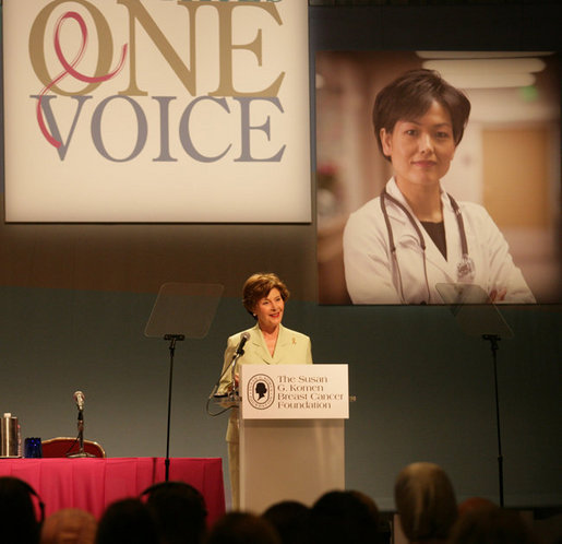 Mrs. Laura Bush addresses an audience at the Susan G. Komen Breast Cancer Foundation's 2006 Mission Conference in Washington, DC. Mrs. Bush announced the U.S.-Middle East Partnership for Breast Cancer Awareness and Research which allows governments, hospitals, researchers, and survivors to work with each other to help defeat breast cancer.The partnership will include the U.S. State Department, the Susan G. Komen Foundation, MD Anderson Cancer Center, The John Hopkins University and both the United Arab Emirates and the Kingdom of Saudi Arabia. White House photo by Shealah Craighead