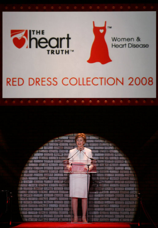 Mrs. Laura Bush addresses guests and participants at The Heart Truth Red Dress Collection 2008 fashion show in New York, Friday, Feb. 1, 2008. More than a dozen celebrated women showcased America's top designers in one-of-a-kind Red Dresses to raise awareness of heart disease in women. White House photo by Shealah Craighead