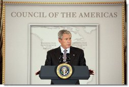 "President George W. Bush delivers remarks to the Council of the Americas Wednesday, May 7, 2008, at the Department of State in Washington, D.C. President Bush highlighted his policies in the Western Hemisphere, emphasizing the importance of congressional approval of the Colombia Free Trade Agreement. President Bush said, ""Once implemented, the Colombia Free Trade Agreement would immediately eliminate tariffs on more than 80 percent of American exports of industrial and consumer goods.""  White House photo by Chris Greenberg"