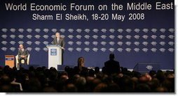 President George W. Bush speaks before the World Economic Forum on the Middle East Sunday, May 18, 2008, in Sharm El Sheikh, Egypt. The speech marked the final stop on the President's Mideast agenda that included visits to Israel and Saudi Arabia. On stage with the President is Klaus Schwab, Founder and Executive Chairman of the World Economic Forum. White House photo by Chris Greenberg