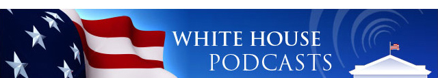 White House Podcasts