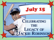 July 15 - Celebrating the Legacy of Jackie Robinson